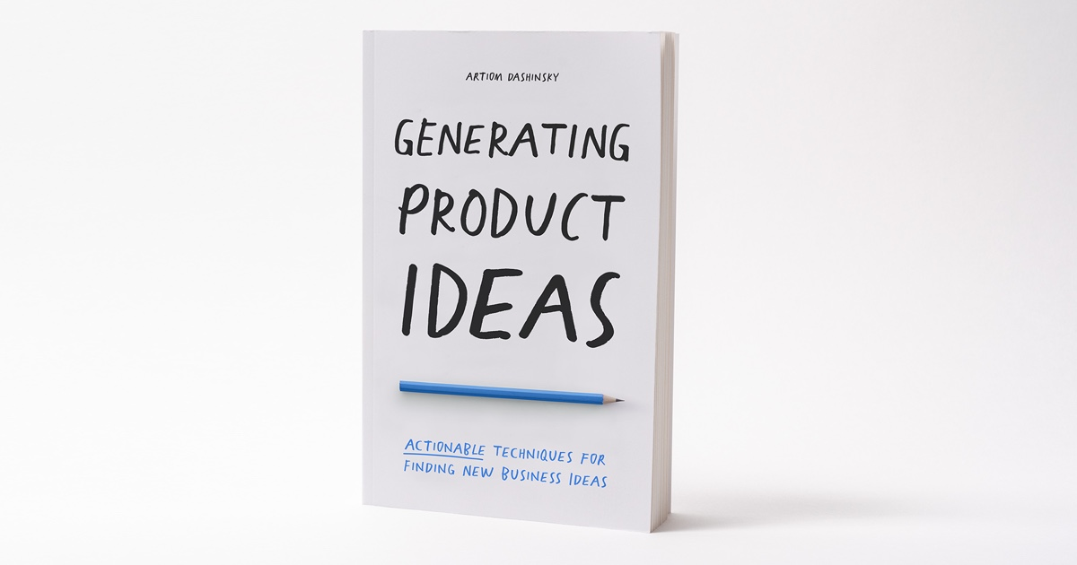 Generating Product Ideas: Actionable Techniques for Finding New Business Ideas